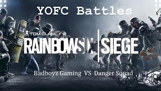 Rainbow Six Siege | YOFC | 3V3 | Game 1 | Badboyz Gaming VS Danger Squad |