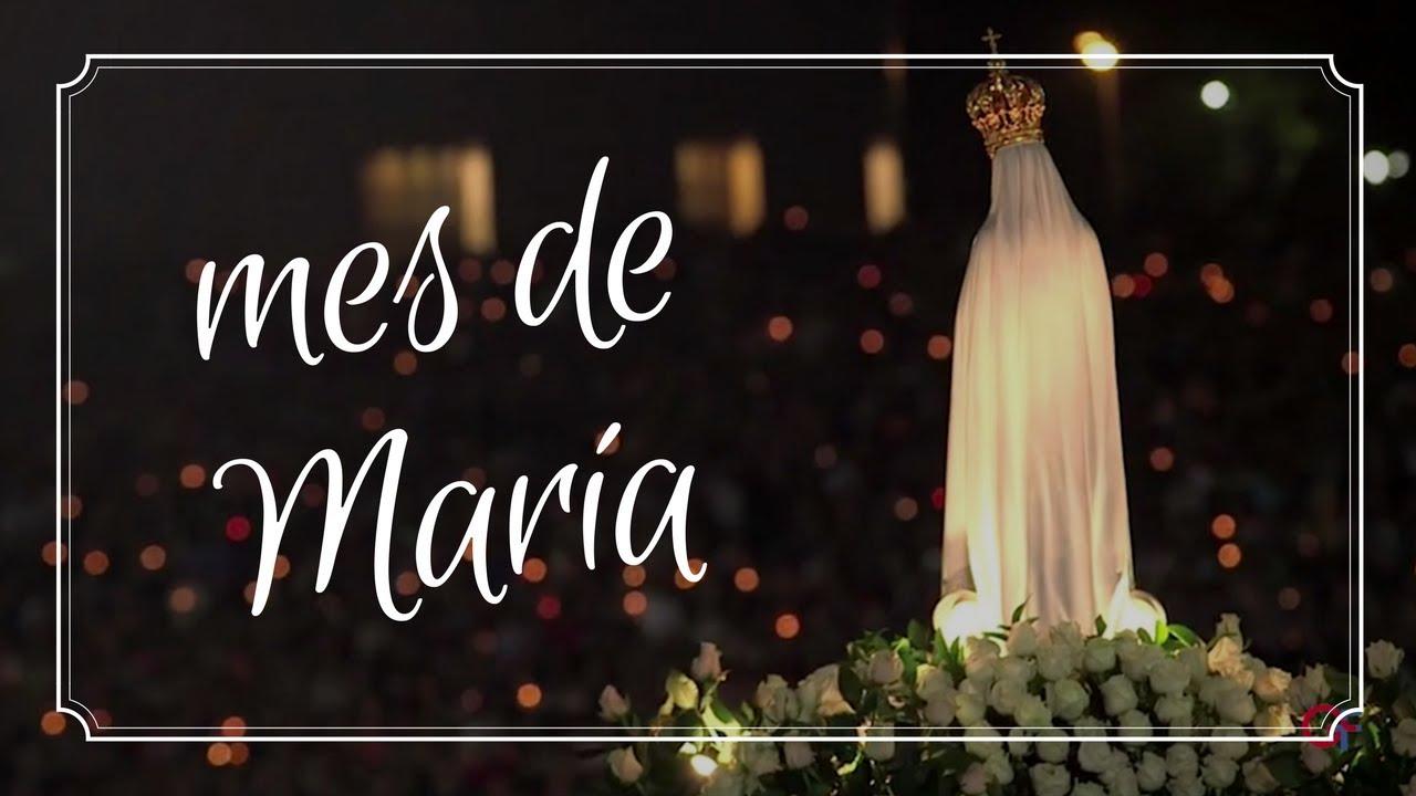 Mes de mayo, mes de María, mes del rosario - YouTube