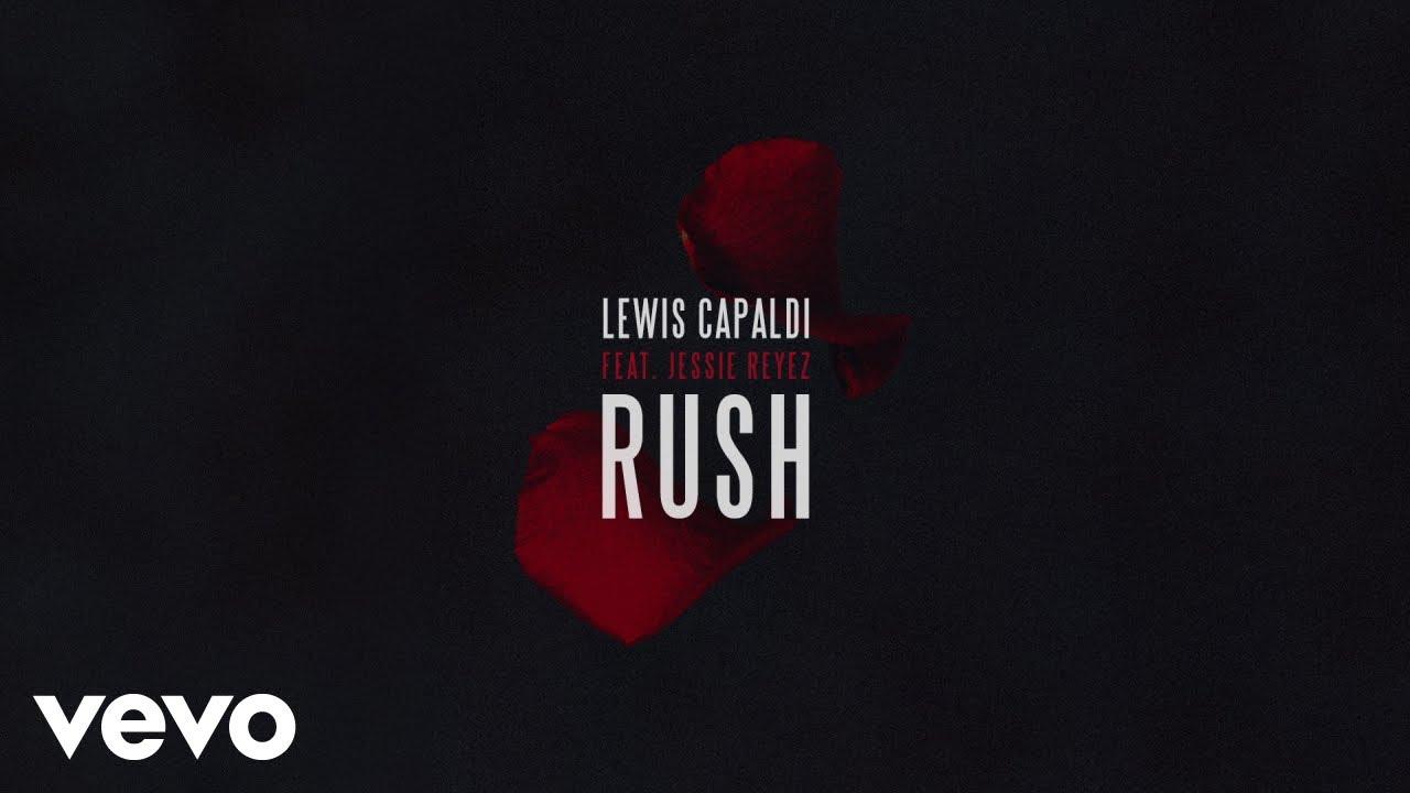 Lewis Capaldi - Rush (Official Audio) ft. Jessie Reyez #1
