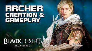 Black Desert - Archer (New Class) - Creation & Gameplay - PC - Test Server - EN