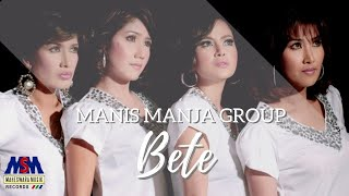 [3.20 MB] Manis Manja - Bete [OFFICIAL]