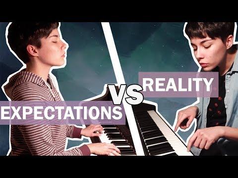 Piano : Expectations VS Reality