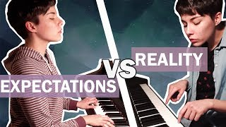 Piano : Expectations VS Reality