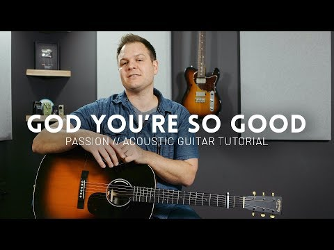God You're So Good - Passion - Acoustic Tutorial