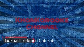 Gökhan Türkmen Çatı katı Karaoke Video