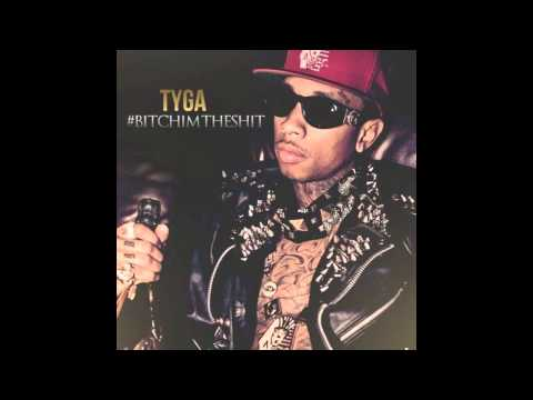 Tyga - Bitch im the shit [NEW] (HD)