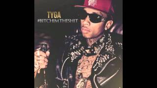 [2.77 MB] Tyga - Bitch im the shit [NEW] (HD)