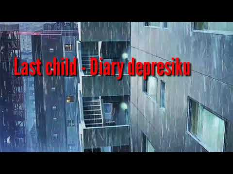 Last Child - Diary Depresiku Lirik Animasi