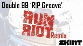 Double 99 - RIP Groove (RuN RiOT Remix)