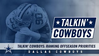 Talkin' Cowboys: Ranking Offseason Priorities | Dallas Cowboys 2018-2019