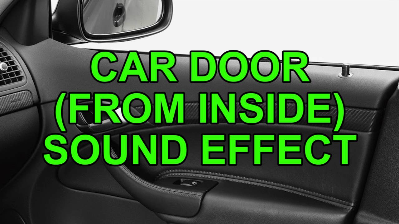 Car Door From Inside Sound Effect Youtube