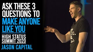 Ask These 3 Questions To Make Anyone Like You | The 2020 High Status Summit with Jason Capital