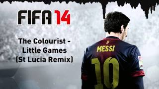 (FIFA 14) The Colourist - Little Games (St Lucia Remix)