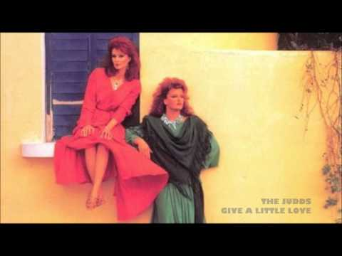 Give A Little Love  The Judds