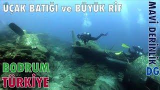 Bodrum Uçak Batığı ve Büyük Rif Türkiye Mavi Derinlik Dünya Gezegeni DG