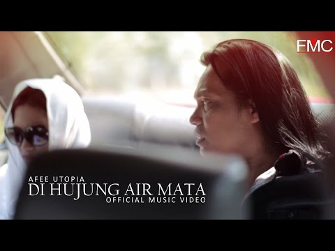 Afee Utopia   Di Hujung Air Mata (Official Music Video)