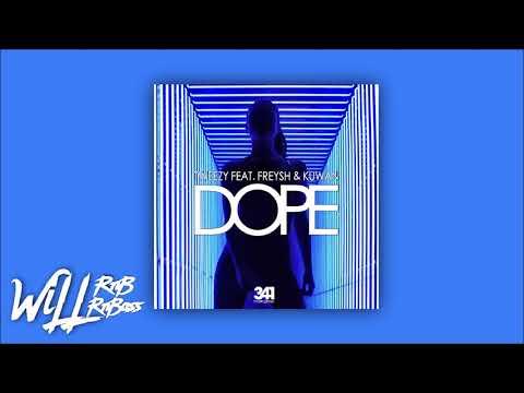 Tweezy Feat. Freysh Prince & Kuwan - Dope