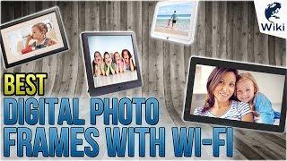 8 Best Digital Photo Frames With Wi-Fi 2018