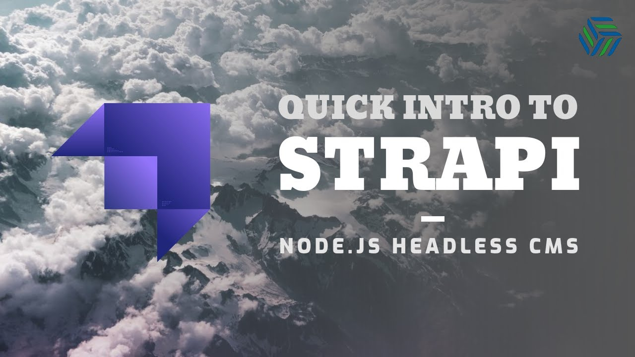 Quick Intro to Strapi | Open source Node.js Headless CMS