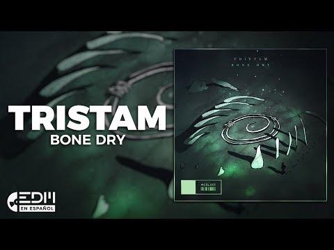 [Lyrics] Tristam - Bone Dry [Letra en español]