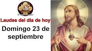 Laudes de hoy Domingo 23 Septiembre Liturgia de las horas de hoy Oración de la mañana
