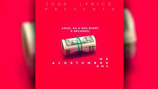 Me Acostumbre (Remix) Anuel AA Ft. Bad Bunny & Arcángel (#FREEANUEL)