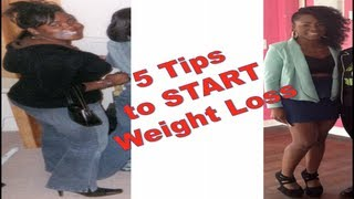 5 Ways to START Your Weight Loss