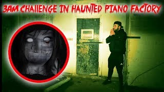 THE HAUNTED PIANO FACTORY AT 3 AM! I WAS POSSEESED HERE!