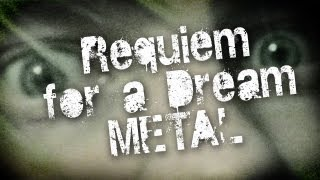 Requiem for a Dream - Lux Aeterna METAL - THEoneNILS