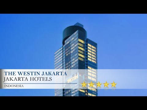 The Westin Jakarta - Jakarta Hotels, Indonesia