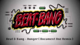 Beat & Bang  - Hunger ( Document One Remix ) // Mähtrasher Records