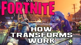 Transforms (How Transformations Work) | Fortnite Information