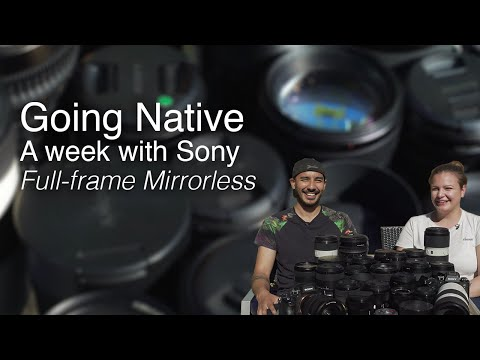 Three Alpha cameras and 27 lenses | Going native with Sony