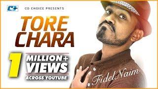 Tore Chara By Fidel Naim | New Song | Full HD