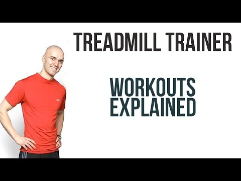 Treadmill Trainer Workouts Explained