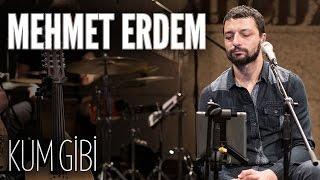 Mehmet Erdem - Kum Gibi (JoyTurk Akustik)