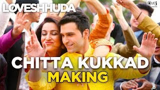 Loveshhuda In Cinemas 19th Feb 2016 - Chitta Kukkad Song Making | Girish Kumar | Neha, Gippy