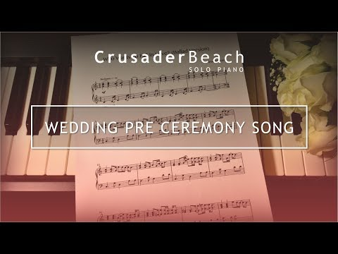 Wedding Pre Ceremony Song | Prelude Music for Wedding Ceremony | Best Wedding Songs 2018