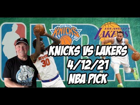 New York Knicks vs Los Angeles Lakers 4/12/21 Free NBA Pick and Prediction NBA Betting Tips