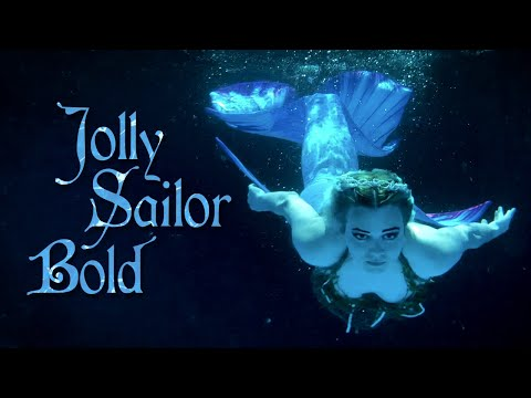 Jolly Sailor Bold — A Mermaid Music Video