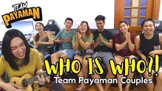 Who Is Who?! - Team Payaman Couples Edition | MAY NAG-AWAY NA COUPLE SA HARAP KO, NAKAKALOKA!!!