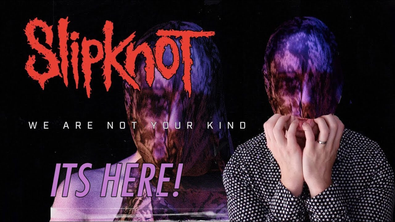 Slipknot - 'We Are Not Your Kind' - (Review)
