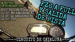 FZ6 A FULL EN CIRCUITO MONTMELO SALIDA DE PISTA