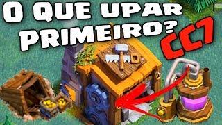 CHEQUEI NO CC7 O QUE DEVO UPAR PRIMEIRO? VILA DO CONSTRUTOR , CLASH OF CLANS
