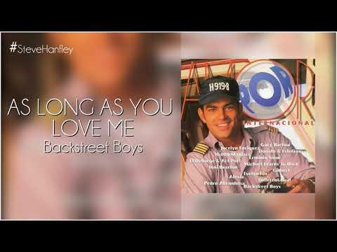 As Long As You Love Me - Backstreet Boys  Por Amor