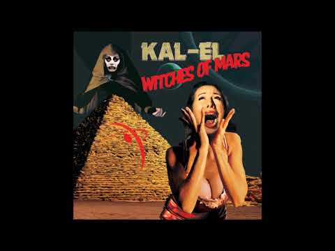 Kal-El   '' Witches Of Mars ''  (Full Album 2019)