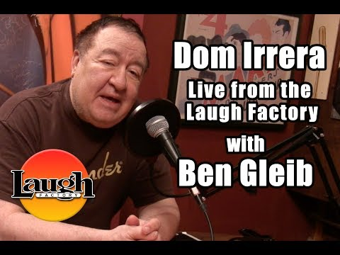 Dom Irrera Live from the Laugh Factory with Ben Gleib  Full Podcast