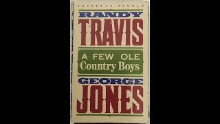 A Few Ole Country Boys by George Jones and Randy Travis
