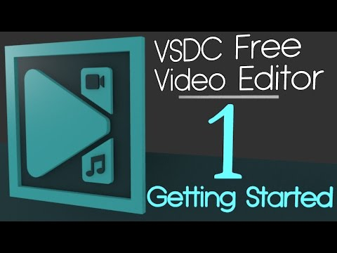 Free Video Editing w/ VSDC | Part 1 | Getting Started
