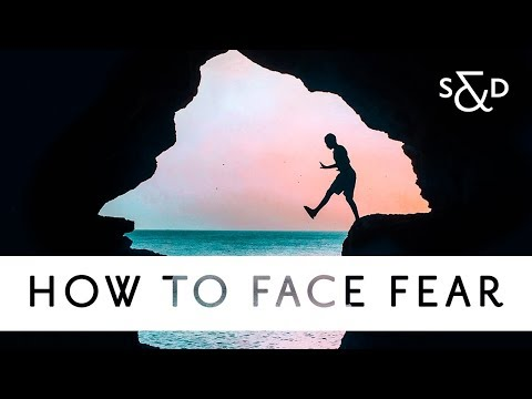 How To Face Fear /// 031